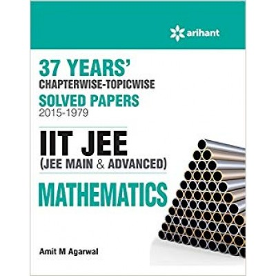 37 Years' Chapterwise Solved Papers (2015-1979) IIT JEE MATHEMATICS Paperback – 2015 by AAMIT M AGARWAL (Author)