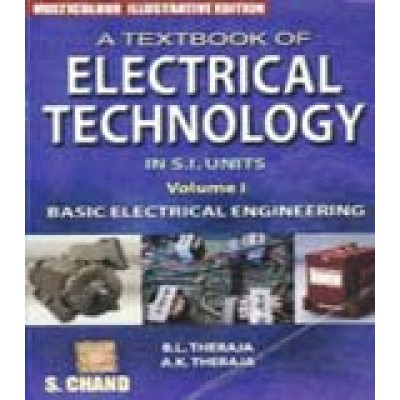 Textbook of Electrical Technology Basic Electrical Engineering in S. I. Units (Volume - 1) 1st Revised Edition by B. L. Theraja