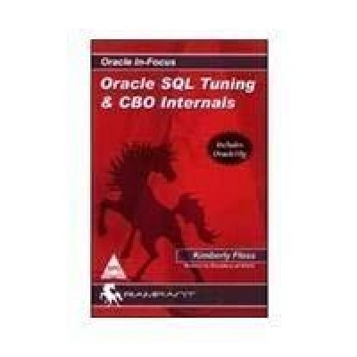 Oracle SQL Tuning & Cbo Internals by Kimberly Floss