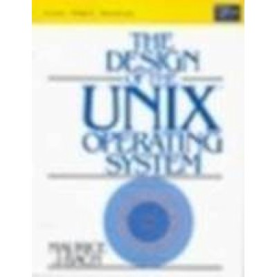 Design Of The Unix Operating System by Maurice J. Bech