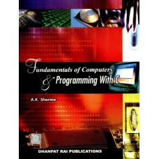 Fundamentals of Computers & Programming with C  by A. K. Sharma