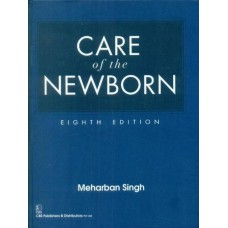 Care For The New Born by Meharban Singh