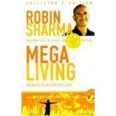 Megaliving From The Monk Who Sold His Ferrari by Robin Sharma