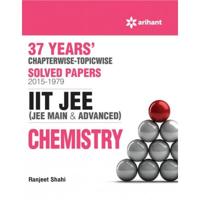 37 Years' Chapterwise Solved Papers (2015-1979) IIT JEE CHEMISTRY  (English, Paperback, Ranjeet Shahi)